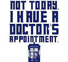 I Have A Doctor's Appointment - Doctor Who Photographic Print