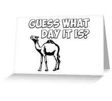 Guess What Day it Is? Hump Day Camel Greeting Card