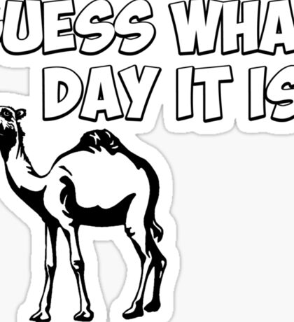 Guess What Day it Is? Hump Day Camel Sticker