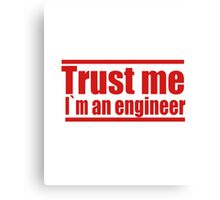 TRUST ME I'M AN ENGINEER RED  T-SHIRT Canvas Print