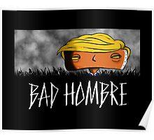 Bad Hombre - Robot Poster