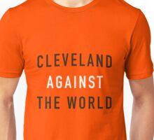 Cleveland Against The World Unisex T-Shirt
