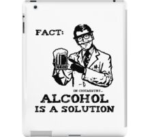 Alcohol is a Solution in Chemistry iPad Case/Skin