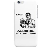 Alcohol is a Solution in Chemistry iPhone Case/Skin