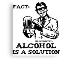 Alcohol is a Solution in Chemistry Canvas Print