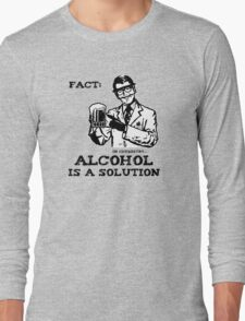 Alcohol is a Solution in Chemistry Long Sleeve T-Shirt