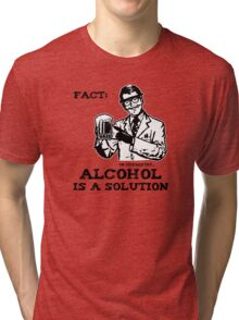 Alcohol is a Solution in Chemistry Tri-blend T-Shirt