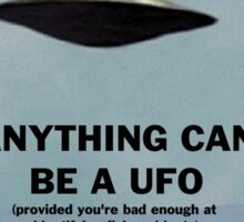Anything Can Be A UFO 2: Electric Boogaloo Sticker