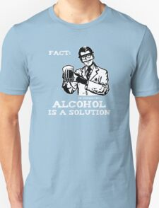 Alcohol is a Solution in Chemistry Unisex T-Shirt