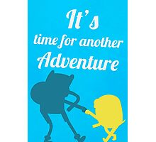 It's Adventure Time! Photographic Print