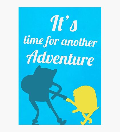 It's Adventure Time! Photographic Print