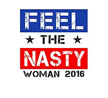 Feel The Nasty Woman - White Photographic Print