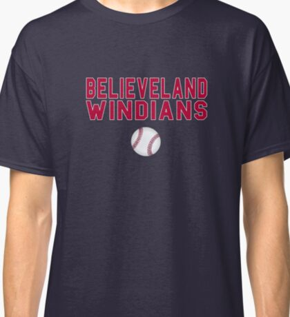 Cleveland Indians Baseball Believe Land Windians Classic T-Shirt