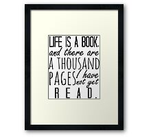 """Life is a book. . ."" - Will Herondale Quote Framed Print"