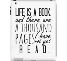 """Life is a book. . ."" - Will Herondale Quote iPad Case/Skin"