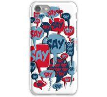 Say iPhone Case/Skin
