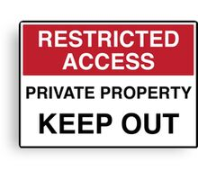 RESTRICTED ACCESS - KEEP OUT Canvas Print