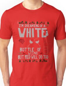 Ugly Sweater - I'm Dreaming of a White Bottle of Wine Unisex T-Shirt