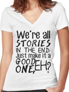 """We're all stories in the end. Just make it a good one, eh?"" Women's Fitted V-Neck T-Shirt"