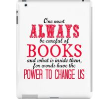 """One must always be careful of books. . ."" Tessa Quote iPad Case/Skin"
