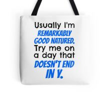 """""""Try me on a day that doesn't end in y."""" Jace Quote Tote Bag"""