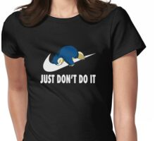 just don't do it Womens Fitted T-Shirt