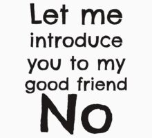""""""". . . my good friend No."""" T-Shirt"""
