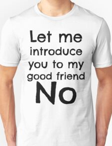 """. . . my good friend No."" Unisex T-Shirt"