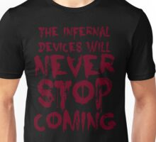 The Infernal Devices will never stop coming Unisex T-Shirt