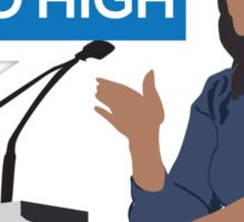 When they go low we go high - Michelle Obama  Sticker