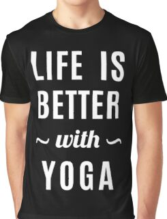 Life Better Yoga Graphic T-Shirt