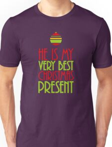 Red and Green He is My Very Best Christmas Present Unisex T-Shirt