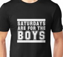 Saturdays Are For the Boys Shirt Unisex T-Shirt