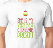 Red and Green She is My Very Best Christmas Present Unisex T-Shirt