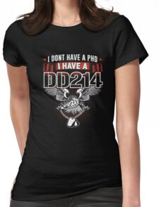 Veteran shirt : I have a DD214 T-shirt Womens Fitted T-Shirt