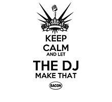 Keep Calm DJ Photographic Print