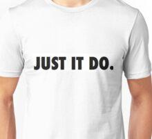 Just It Do Unisex T-Shirt