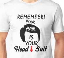 remember your hair is your head suit Unisex T-Shirt