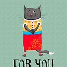 For You, crazy cat in floral skirt. by Mary Taylor