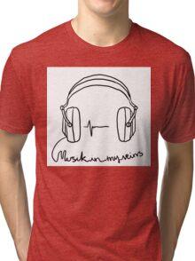 Music in my veins Tri-blend T-Shirt
