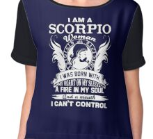 I am a scorpio woman i was born with my heart on my sleeve a fire in my soul and a mouth Chiffon Tops Chiffon Top