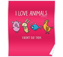 Vegan Compassion: I Love Animals Poster