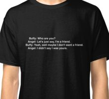 Buffy: Who are you? Classic T-Shirt