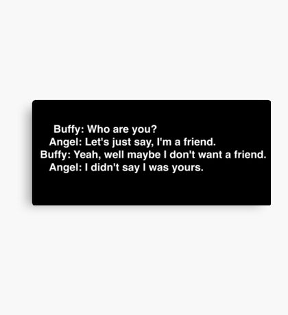 Buffy: Who are you? Canvas Print