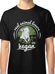 Vegan - Real Animal Lovers Are Vegan Classic T-Shirt