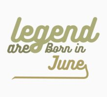 legend are born in june One Piece - Long Sleeve