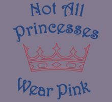 Not All Princesses Wear Pink Kids Clothes
