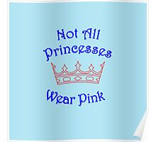 Not All Princesses Wear Pink Poster
