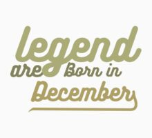 legend are born in december Baby Tee
