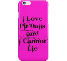 I Love Pit Bulls and I Cannot Lie iPhone Case/Skin